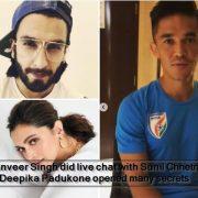 Ranveer Singh did live chat with Sunil Chhetri, Deepika Padukone opened many secrets