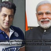 Salman Khan Returns Home From His Panvel's Farmhouse Just Before Narendra Modi's Speech