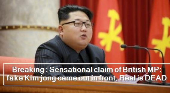 Sensational claim of British MP_ fake Kim came out in front of real news