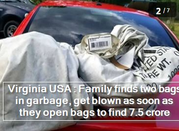Virginia USA - Family finds two bags in garbage, get blown as soon as they open bags to find 7.5 crore