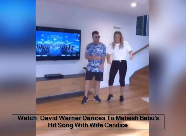 Watch- David Warner Dances To Mahesh Babu's Hit Song With Wife Candice