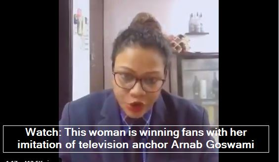 Watch-This woman is winning fans with her imitation of television anchor Arnab Goswami
