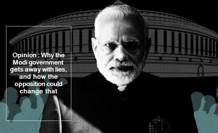 Why the Modi government gets away with lies, and how the opposition could change