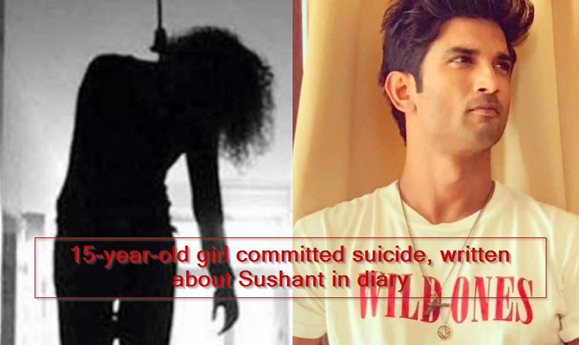 15-year-old girl committed suicide, written about Sushant in diary