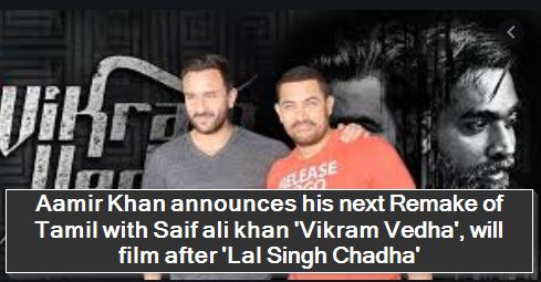 Aamir Khan announces his next Remake of Tamil with Saif ali khan 'Vikram Vedha', will film after 'Lal Singh Chadha'