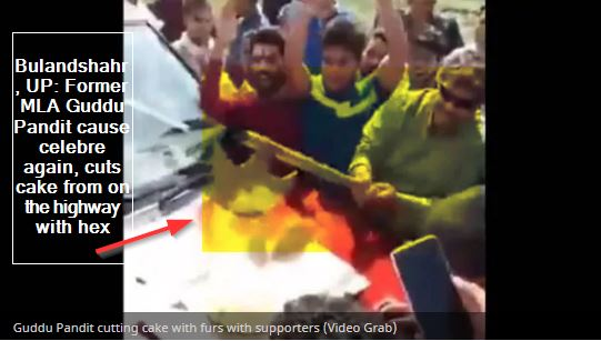 Bulandshahr, UP- Former MLA Guddu Pandit cause celebre again, cuts cake from on the highway with hex