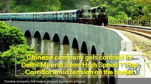 Chinese company gets contract for Delhi-Meerut Semi High Speed Rail Corridor amid tension on the border