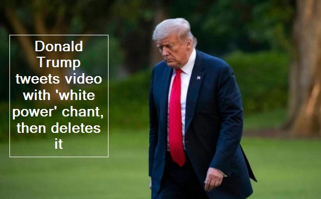 Donald Trump tweets video with 'white power' chant, then deletes it