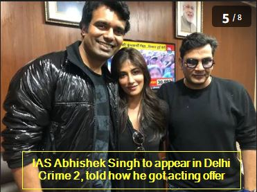 IAS Abhishek Singh to appear in Delhi Crime 2, told how he got acting offer