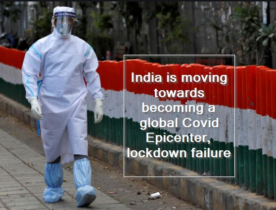 India is moving towards becoming a global Covid Epicenter, lockdown failure