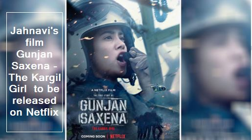 Jahnavi's film Gunjan Saxena - The Kargil Girl to be released on Netflix