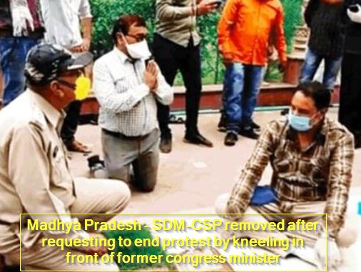 Madhya Pradesh - SDM-CSP removed after requesting to end protest by kneeling in front of former congress minister