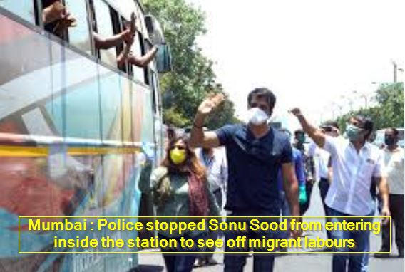Mumbai - Police stopped Sonu Sood from entering inside the station to see off migrant labours
