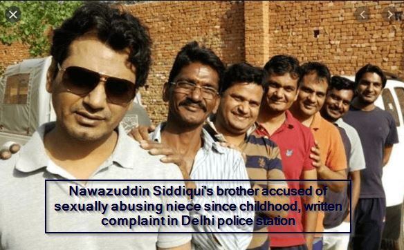 Nawazuddin Siddiqui's brother accused of sexually abusing niece since childhood, written complaint in Delhi police station