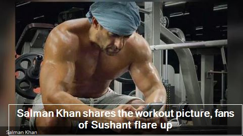 Salman Khan shares the workout picture, fans of Sushant flare up