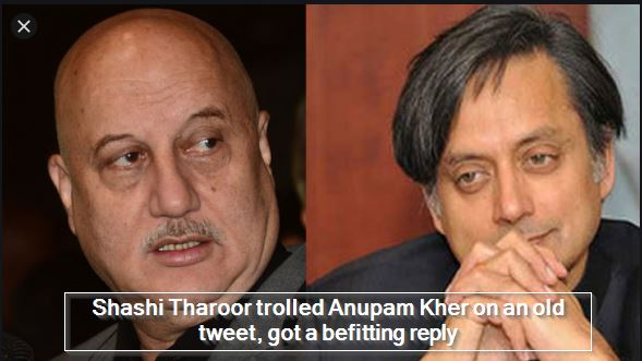 Shashi Tharoor trolled Anupam Kher on an old tweet, got a befitting reply
