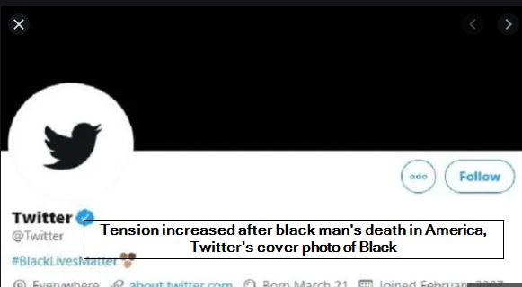 Tension increased after black man's death in America, Twitter's cover photo of Black