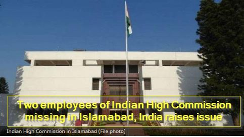 Two employees of Indian High Commission missing in Islamabad, India raises issue