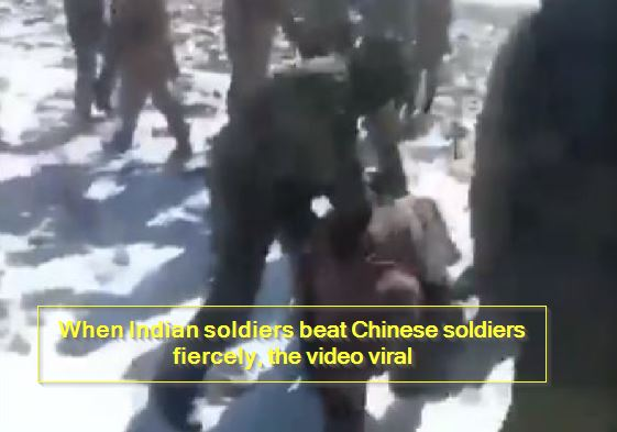 When Indian soldiers beat Chinese soldiers fiercely, the video viral