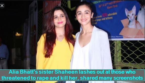 Alia Bhatt's sister Shaheen lashes out at those who threatened to rape and kill her, shared many screenshots