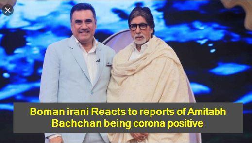 Boman irani Reacts to reports of Amitabh Bachchan being corona positive