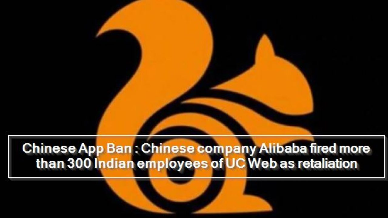 Chinese App Ban Chinese Company Alibaba Fired More Than 300 Indian Employees Of Uc Web As Retaliation The State The alibaba group open source software list. chinese app ban chinese company