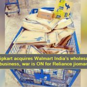 Flipkart acquires Walmart India's wholesale business, war is ON for Reliance jiomart