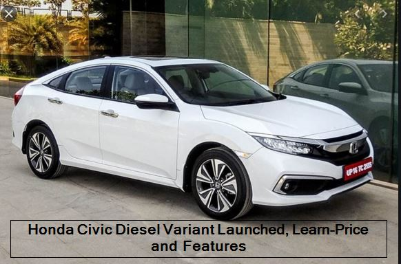 Honda Civic Diesel Variant Launched, Learn-Price and Features