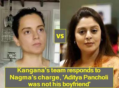 Kangana's team responds to Nagma's charge, 'Aditya Pancholi was not his boyfriend'