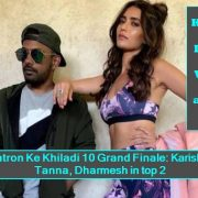 Khatron Ke Khiladi 10 Grand Finale - Karishma Tanna, Dharmesh in top 2