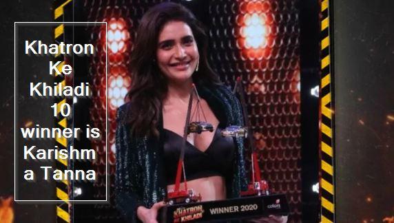 Khatron Ke Khiladi 10 winner is Karishma Tanna