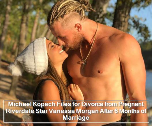 Michael Kopech Files for Divorce from Pregnant Riverdale Star Vanessa Morgan After 6 Months of Marriage