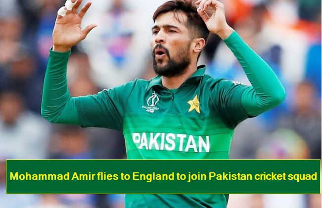 Mohammad Amir flies to England to join Pakistan cricket squad