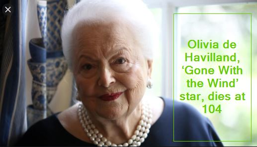 Olivia de Havilland, 'Gone With the Wind' star, dies at 104