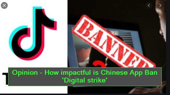 Opinion - How impactful is Chinese App Ban 'Digital strike'