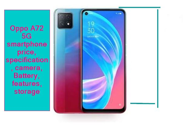 Oppo A72 5G smartphone price, specification, camera, Battery, features, storage