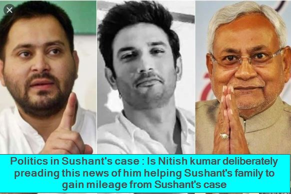 Politics in Sushant's case- Is Nitish kumar deliberately preading this news of him helping Sushant's family to gain mileage from Sushant's case