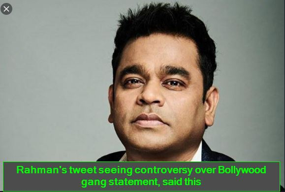 Rahman's tweet seeing controversy over Bollywood gang statement, said this