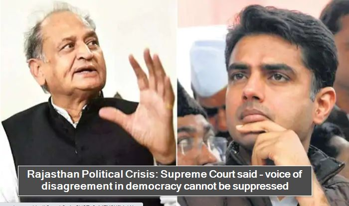 Rajasthan Political Crisis - Supreme Court said - voice of disagreement in democracy cannot be suppressed