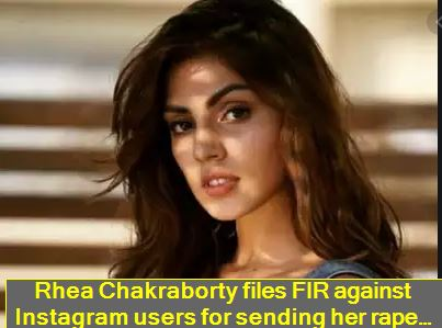 Rhea Chakraborty files FIR against Instagram users for sending her rape and death threats