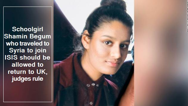 Schoolgirl Shamin Begum who traveled to Syria to join ISIS should be allowed to return to UK, judges rule
