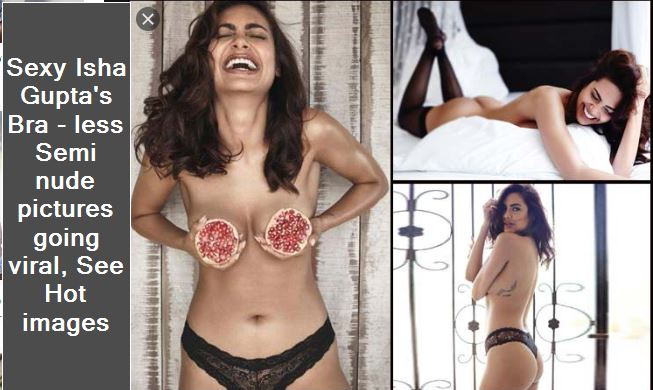 Sexy Isha Gupta's Bra - less Semi nude pictures going viral, See Hot images