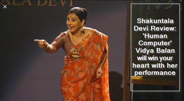 Shakuntala Devi Review- 'Human Computer' Vidya Balan will win your heart with her performance