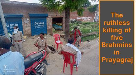 The ruthless killing of five Brahmins in Prayagraj