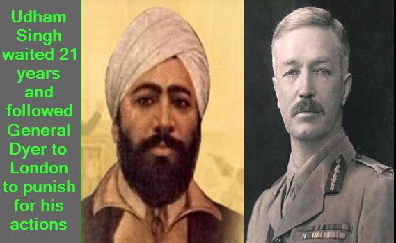 Udham Singh waited 21 years and followed General Dyer to London to punish for his actions