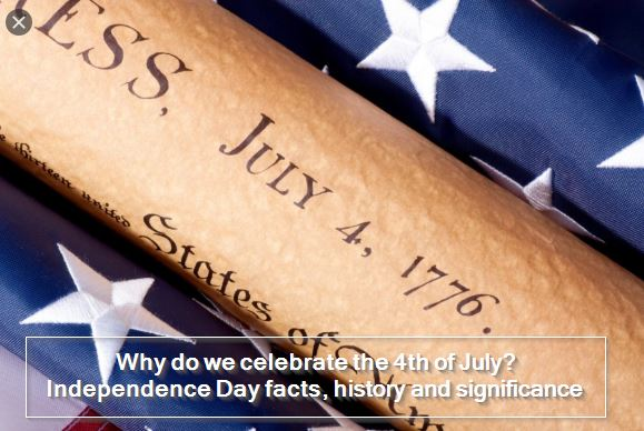 Why do we celebrate the 4th of July - Independence Day facts, history and significance