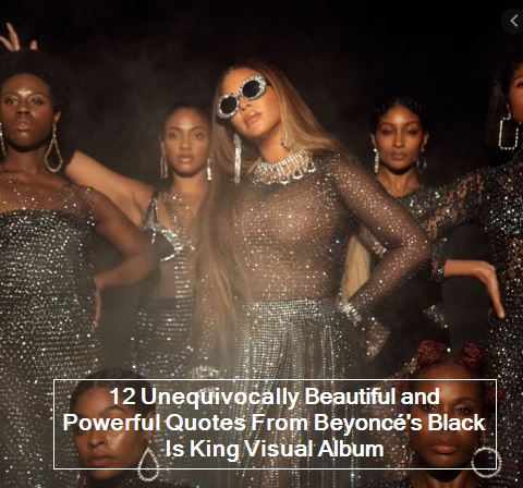 12 Unequivocally Beautiful and Powerful Quotes From Beyoncé's Black Is King Visual Album