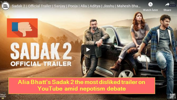 Alia Bhatt's Sadak 2 the most disliked trailer on YouTube amid nepotism debate,