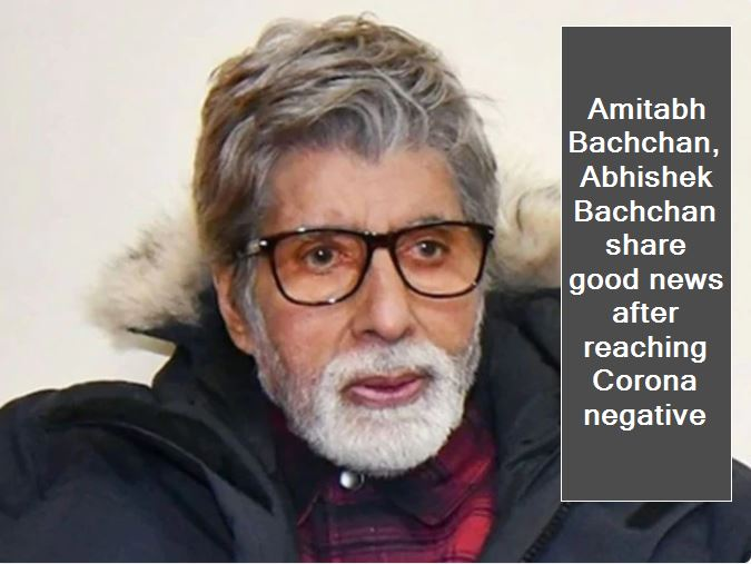 Amitabh Bachchan, Abhishek Bachchan share good news after reaching Corona negative