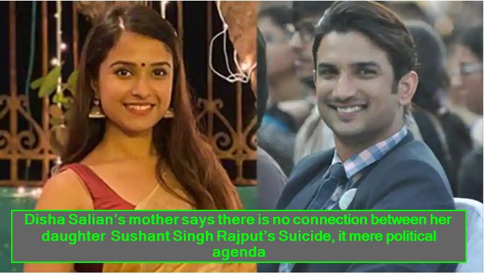 Disha Salian's mother says there is no connection between her daughter Sushant Singh Rajput's Suicide, it mere political agenda